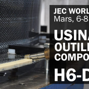 JEC WORLD - usinage outillage composite